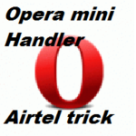 (100% working)Airtel opera mini handler tricks(Download direct link)