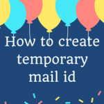 How to create temporary mail id?